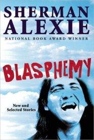 Sherman Alexie Blasphemy.jpg